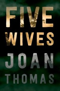 """cover image of book """"Five Wives"""" by Joan Thomas"""