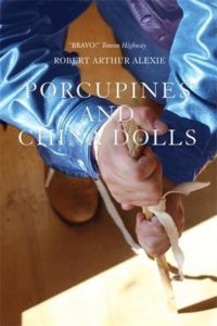 Book Cover Porcupines and China Dolls by Robert Arthur Alexie